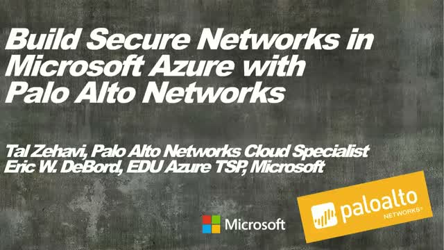 Build Secure Networks in Microsoft Azure with Palo Alto Networks