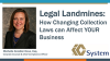 Legal Landmines: How Changing Collection Laws Can Affect YOUR Business