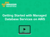 Getting Started with Managed Database Services on AWS