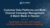 CDPs and Multi-Channel Campaign Management: a Match Made in Heaven