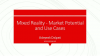 Mixed Reality - Market Potential and Use Cases