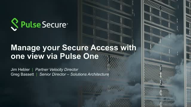Manage your Secure Access with one view via Pulse One