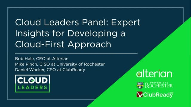 Cloud Leaders Panel: Expert Insights for Developing a Cloud-First Approach