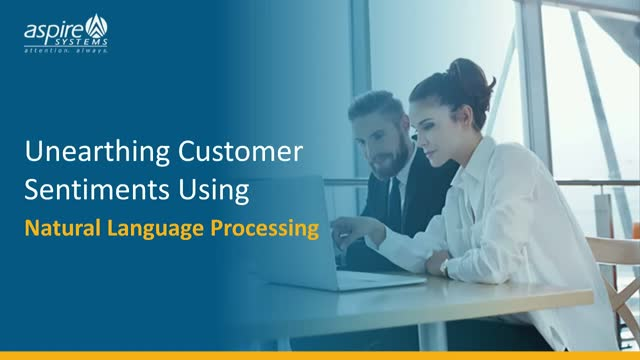 Unearthing Customer Sentiments using Natural Language Processing