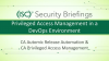 CA Briefings Part I: Privileged Access Management in a DevOps environment