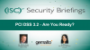 PCI DSS 3.2 - Are You Ready?