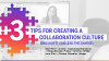 3 Tips for Creating a Collaboration Culture (and how IT can lead the charge)