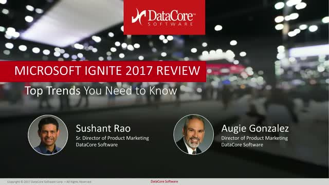 Microsoft Ignite 2017 Review: Top Trends You Need to Know