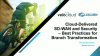 Cloud-Delivered SD-WAN and Security: Best Practices for Branch Transformation