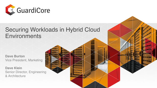 Securing Workloads in Hybrid Cloud Environments with GuardiCore Centra