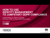 How to Jump Start GDPR with Identity & Access Management. Hosted by ISACA