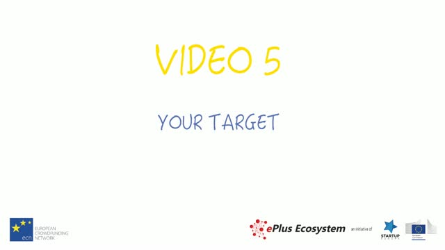 Your Target! Crowdfunding for startups and SMEs: Lesson 5