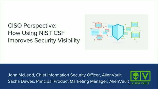 CISO Perspective: How using the NIST Cyber Security Framework improves security