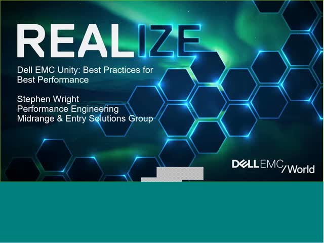 Dell EMC Unity: Best Practices for Best Performance Presentation