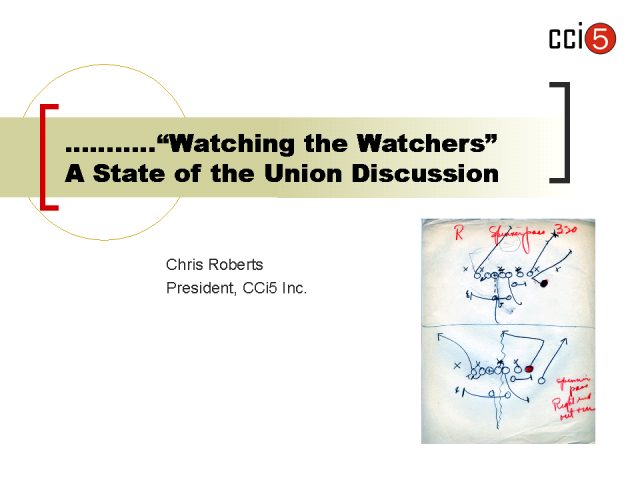 Watching the Watchers, a state of the Union Discussion