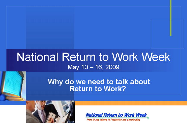 Welcome Remarks - Why do we need National Return to Work Week?