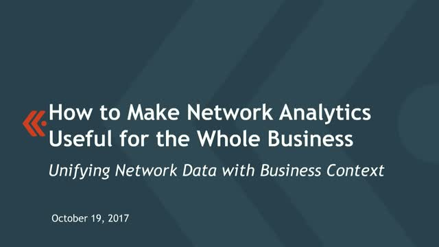 How to Make Network Analytics Useful for the Whole Business