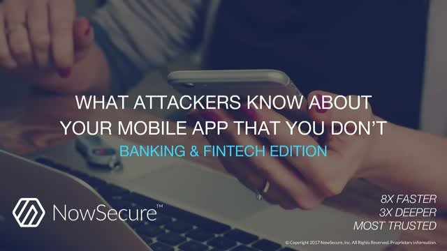 What attackers know about your mobile apps that you don't: Banking & FinTech