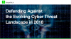 [Panel] Defending Against the Evolving Cyber Threat Landscape in 2018