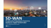 SD-WAN: Enabling the Enterprise to Overcome Barriers to Digital Transformation