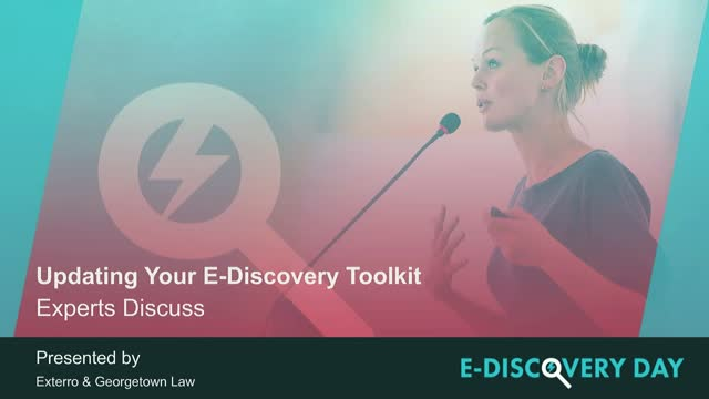 Updating Your E-Discovery Toolkit: Experts Discuss