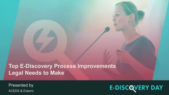 Top 5 E-Discovery Process Improvements Legal Needs to Make (but haven't made)