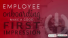 First Impressions are Everything with the Employee Experience