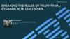 Breaking the Rules of Traditional Storage with Containers!