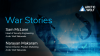 Tales from the Trenches: Cybersecurity War Stories