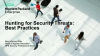 Hunting for Security Treats: Best Practices