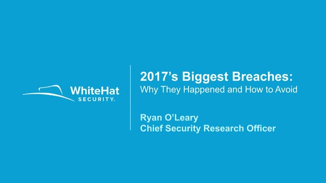 2017's Biggest Breaches & Attacks: Why They Happened & How to Avoid