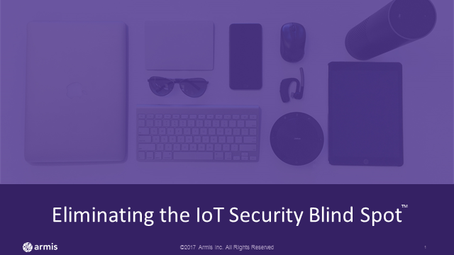 Eliminate the IoT Security Blind Spot with Armis