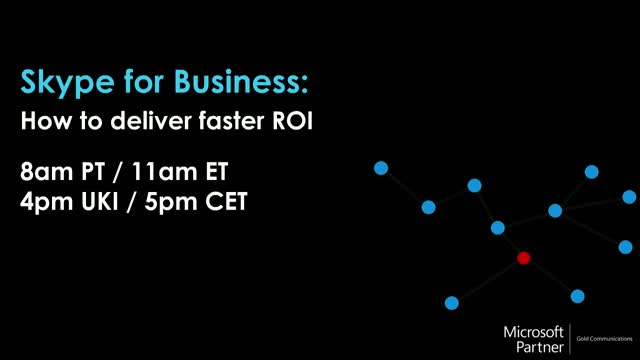 Skype for Business: How to deliver faster ROI