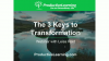 The 3 Keys to Transformation