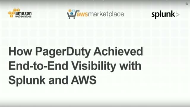 How Splunk & AWS Enabled End-to-End Visibility for PagerDuty