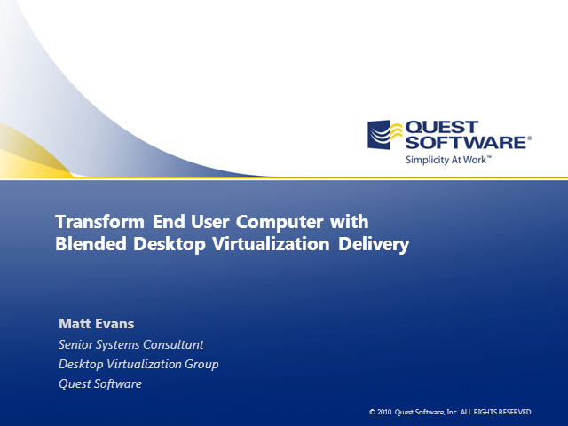 Transform IT with Blended Desktop Virtualization Delivery