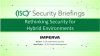 Rethinking Security for Hybrid Environments (Cloud Migration Series Part 1)