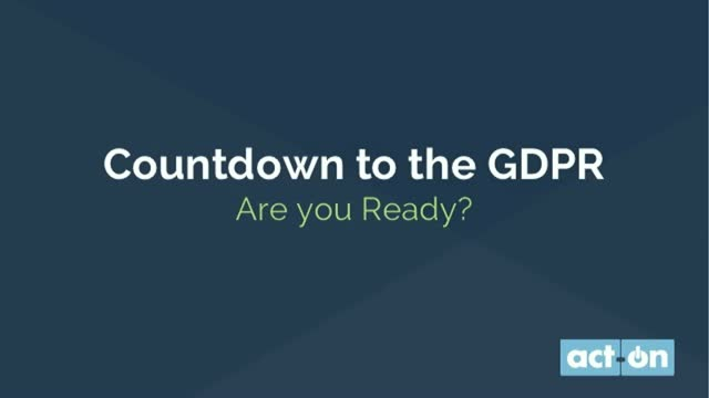 The Marketers' Countdown to GDPR - Are You Ready?