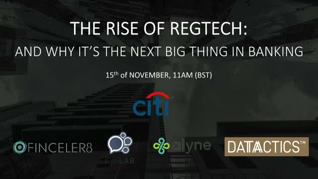 The Rise of RegTech and why it's the next big thing in banking