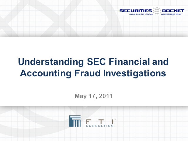 Understanding SEC Financial and Accounting Fraud Investigations