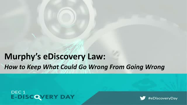 Murphy's eDiscovery Law: How to Keep What Could Go Wrong From Going Wrong