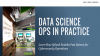 Data Science Ops in Practice