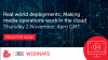 Real world deployments: Making media operations work in the cloud