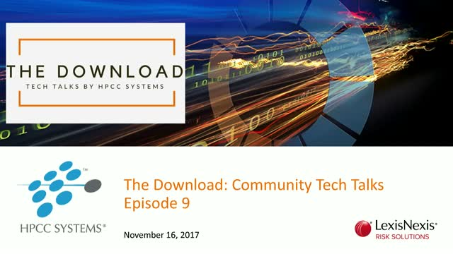 The Download: Tech Talks by the HPCC Systems Community, Episode 9