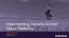 Briefings On Demand Part 2 - Security Across Cloud Platforms