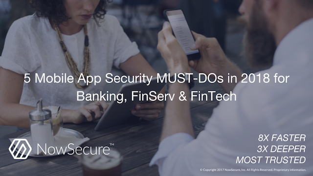 5 Mobile App Security MUST-DOs in 2018 for Banking, FinServ & FinTech