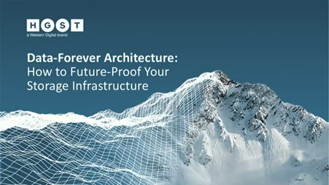 Data-Forever Architecture: How to Future-Proof your Storage Infrastructure