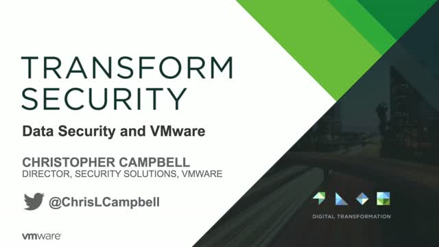 Transform Security - Data Security and VMware
