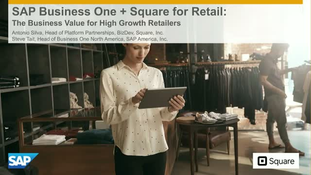 SAP Business One + Square for Retail:Business Value for High Growth Retailers