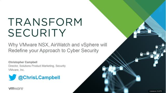 Why VMware NSX, AirWatch & vSphere will redefine your Approach to Cyber Security